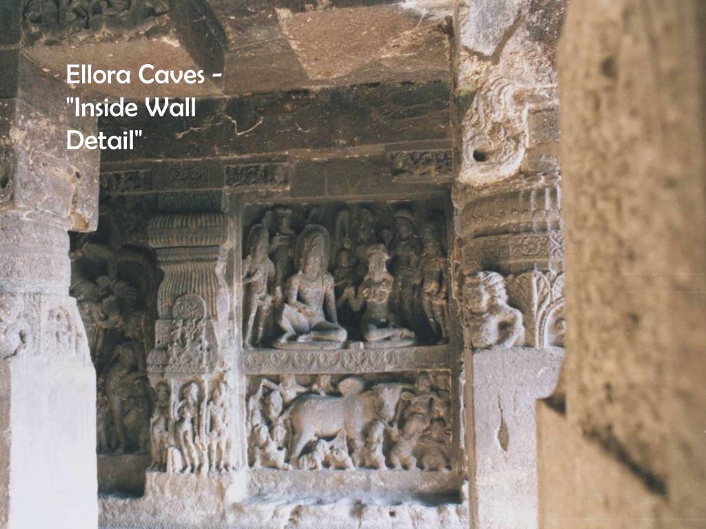 "Ellora Caves -""Inside Wall Detail"""
