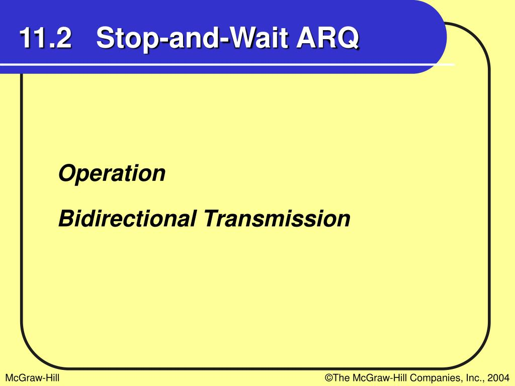 11.2   Stop-and-Wait ARQ