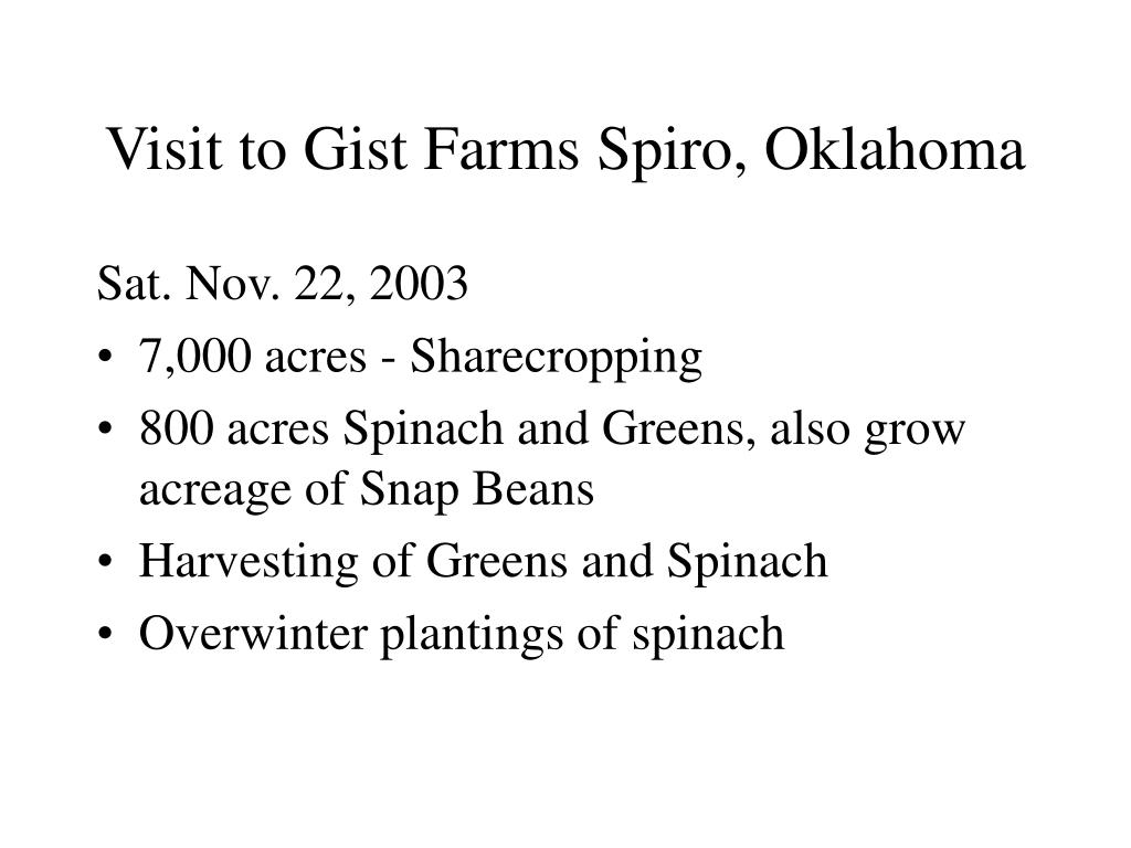 Visit to Gist Farms Spiro, Oklahoma