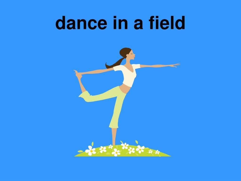 dance in a field