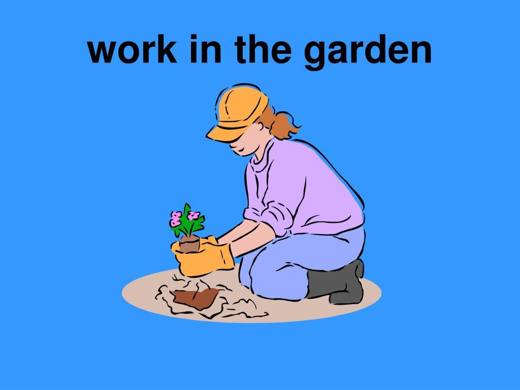 work in the garden