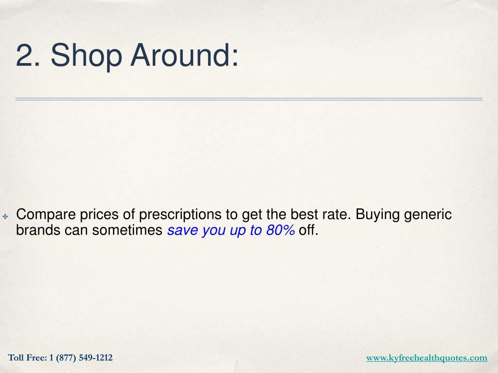 2. Shop Around: