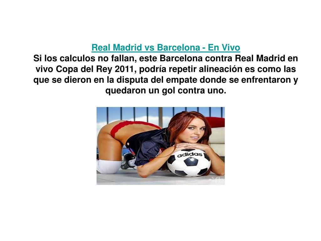 Real Madrid vs Barcelona - En Vivo