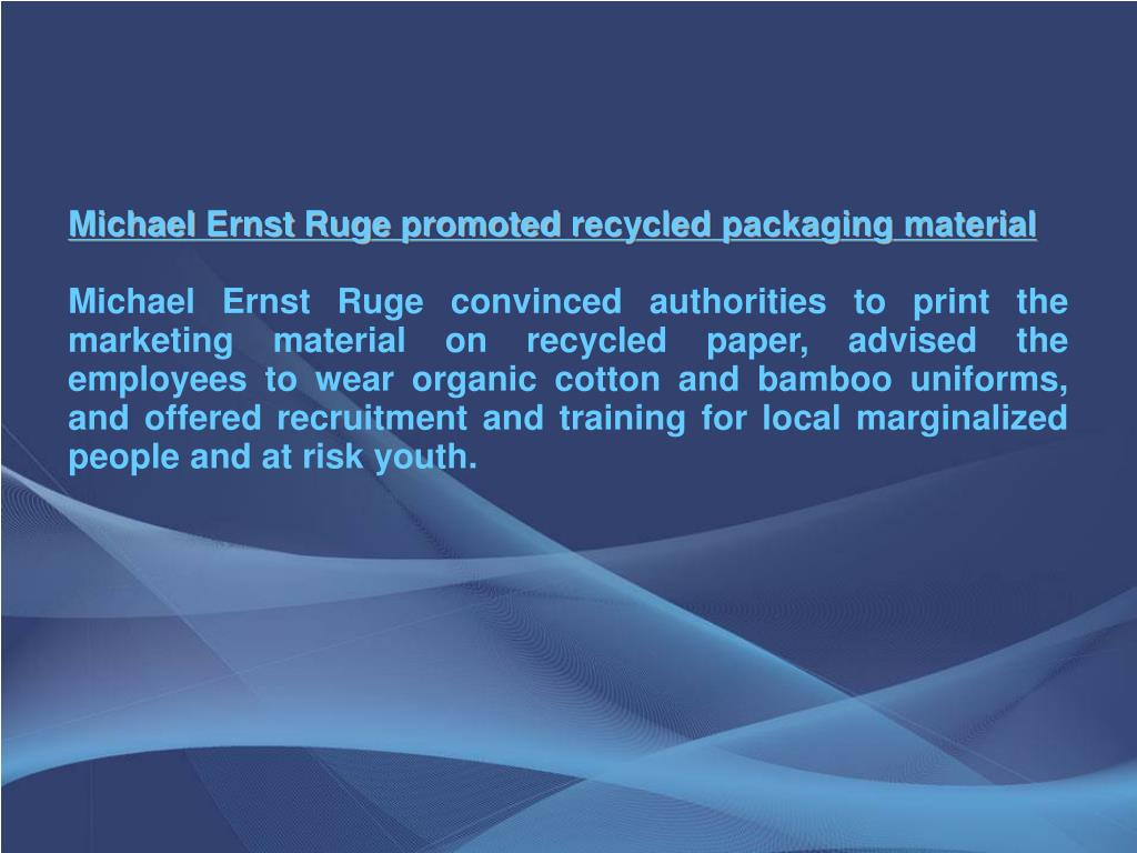Michael Ernst Ruge promoted recycled packaging material
