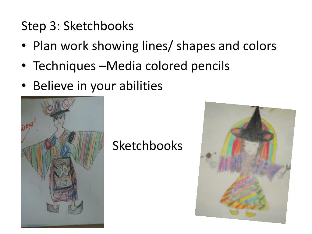 Step 3: Sketchbooks