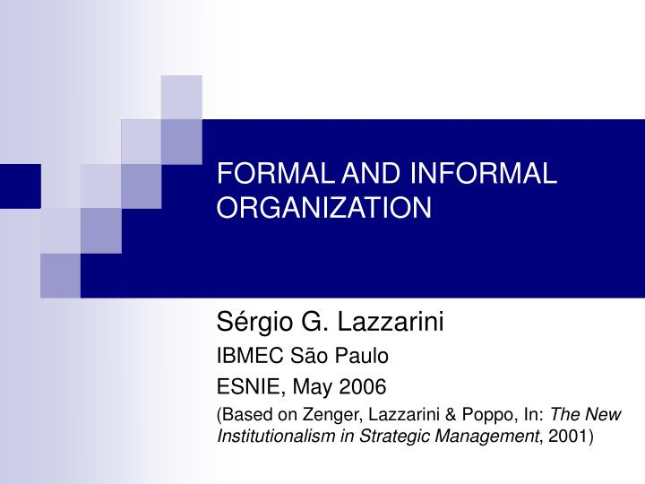strategic directions formal and informal Formal strategic planning can benefit your organization on the face of it formal strategic planning seems valuable for strategic decision making some top managers of organizations that use formal corporate strategic planning seem to believe that it helps improve the long term performance of their.