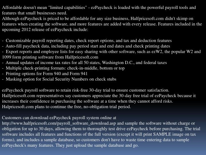 "Affordable doesn't mean ""limited capabilities"" - ezPaycheck is loaded with the powerful payroll tool..."