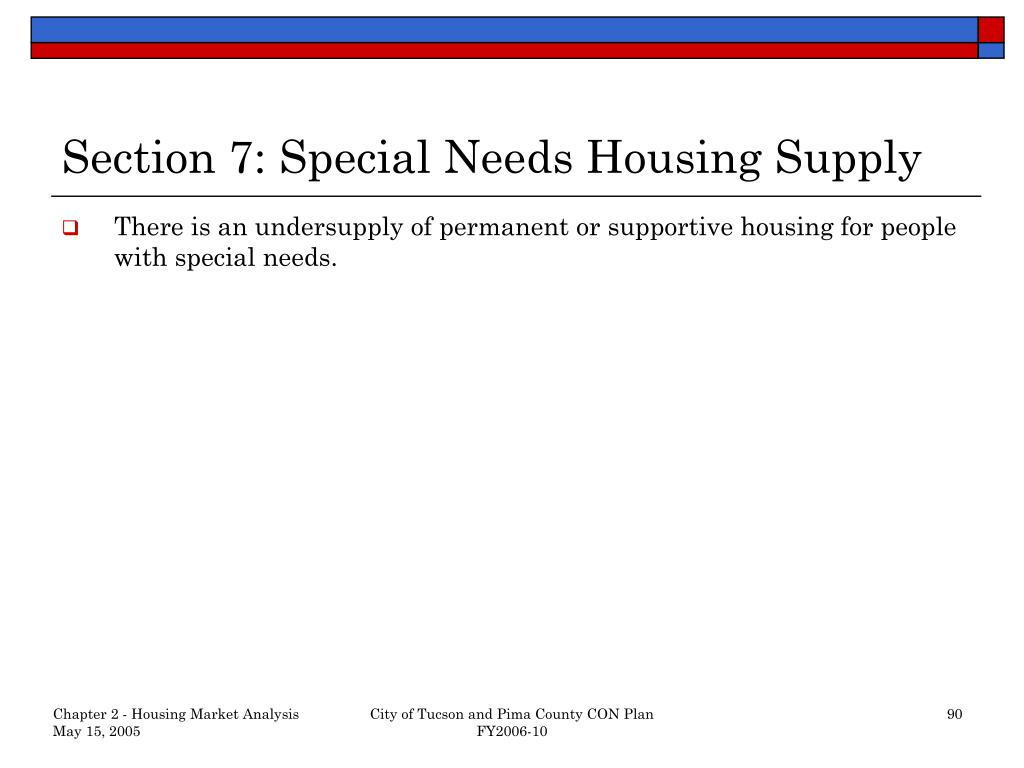Section 7: Special Needs Housing Supply