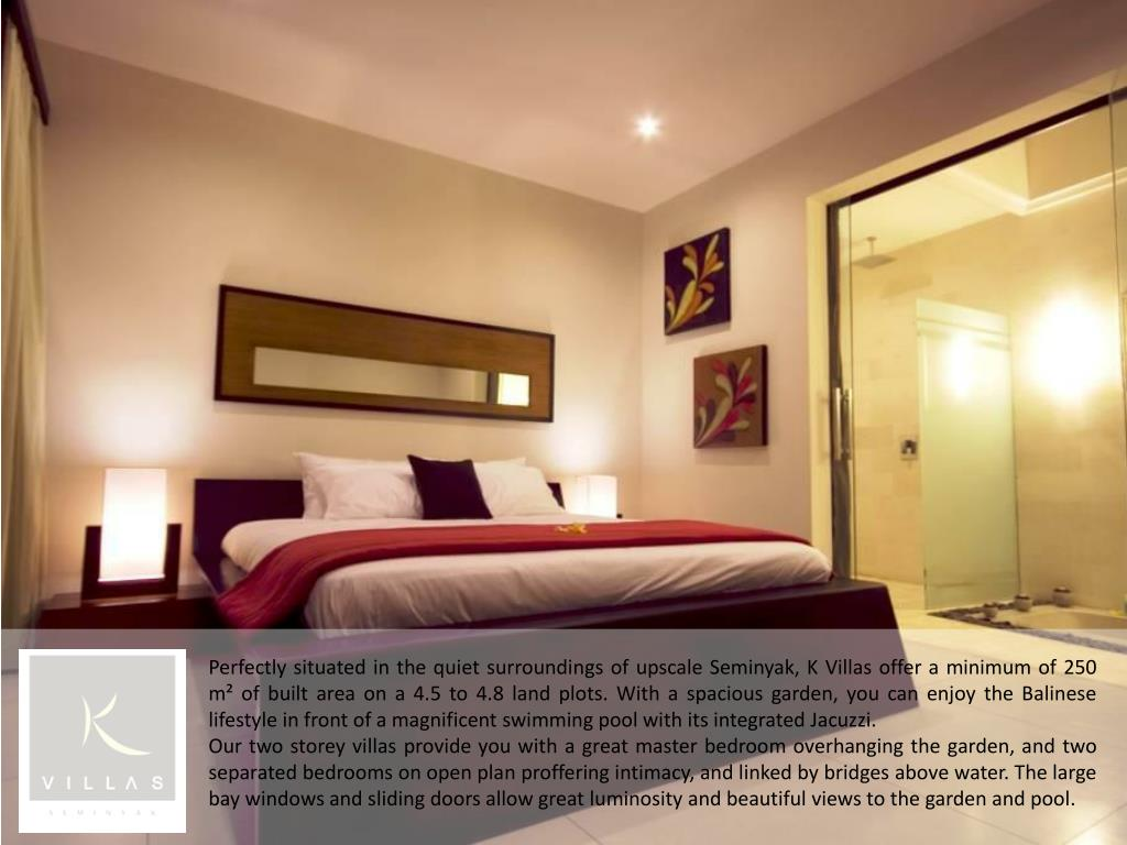 Perfectly situated in the quiet surroundings of upscale Seminyak, K Villas offer a minimum of 250 m² of built area on a 4.5 to 4.8 land plots. With a spacious garden, you can enjoy the Balinese lifestyle in front of a magnificent swimming pool with its integrated Jacuzzi.