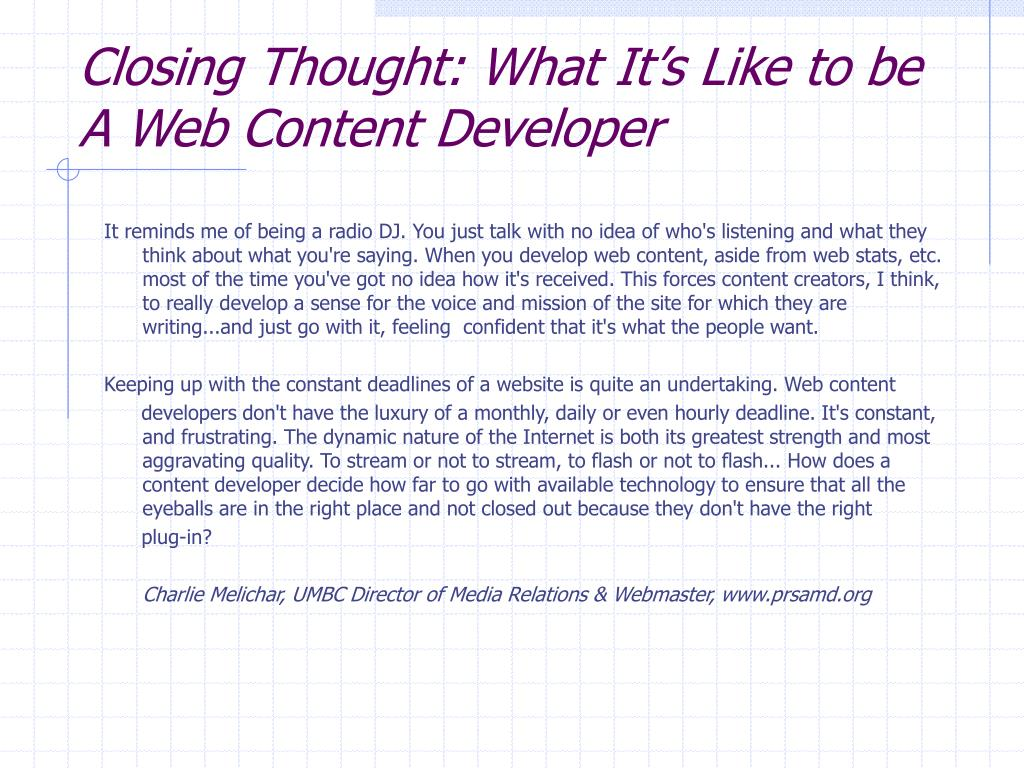 Closing Thought: What It's Like to be A Web Content Developer