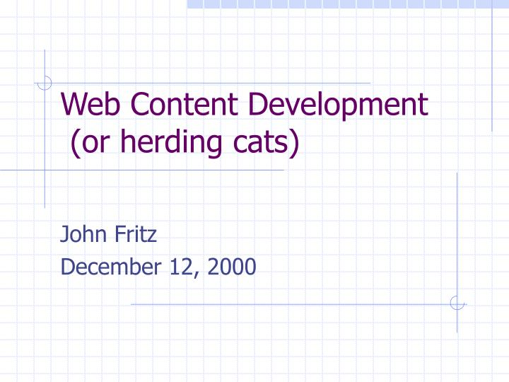 Web content development or herding cats