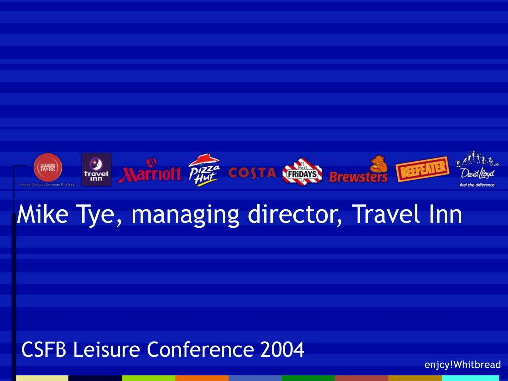Mike Tye, managing director, Travel Inn