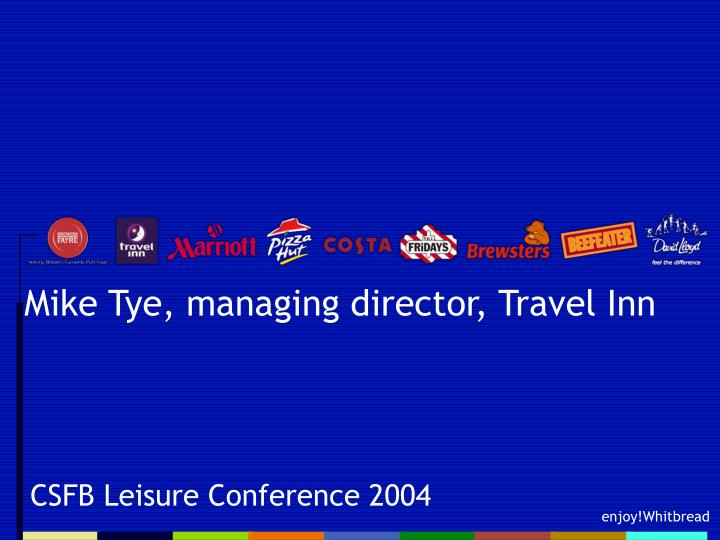 Mike tye managing director travel inn l.jpg