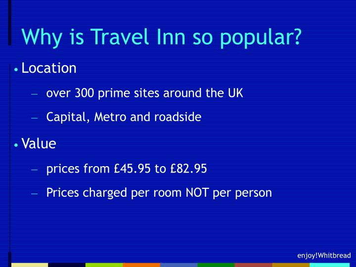 Why is travel inn so popular l.jpg