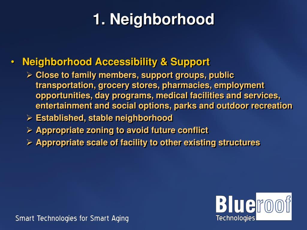 1. Neighborhood