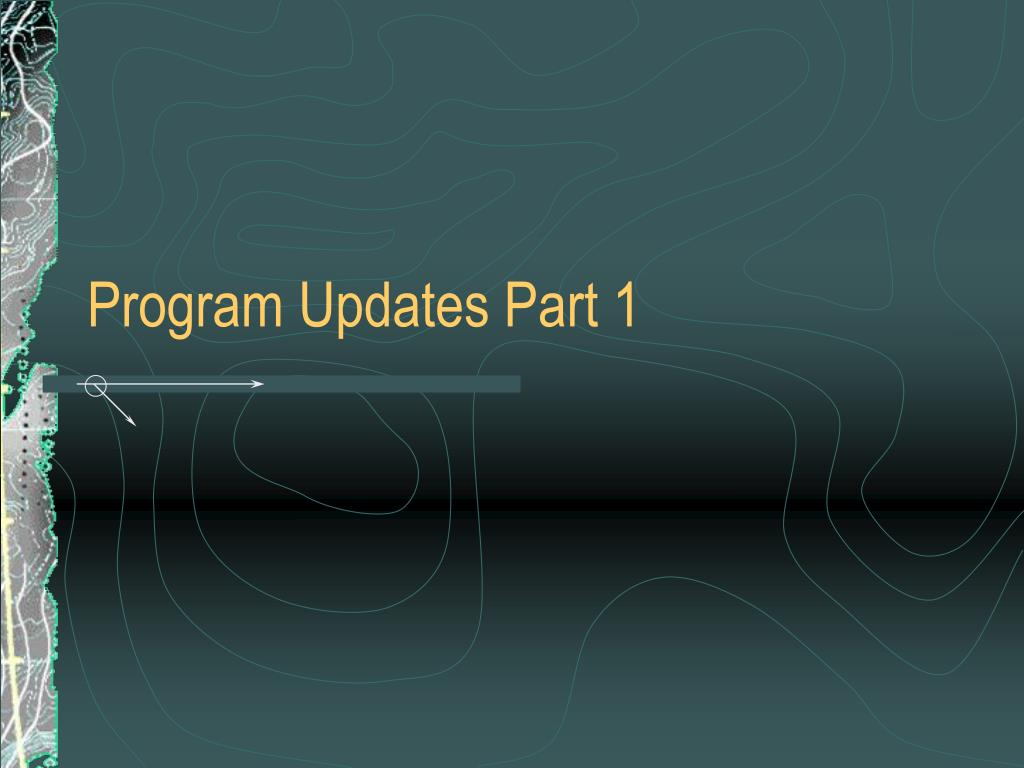 Program Updates Part 1