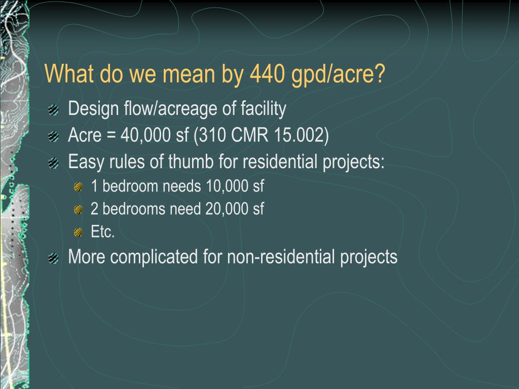 What do we mean by 440 gpd/acre?