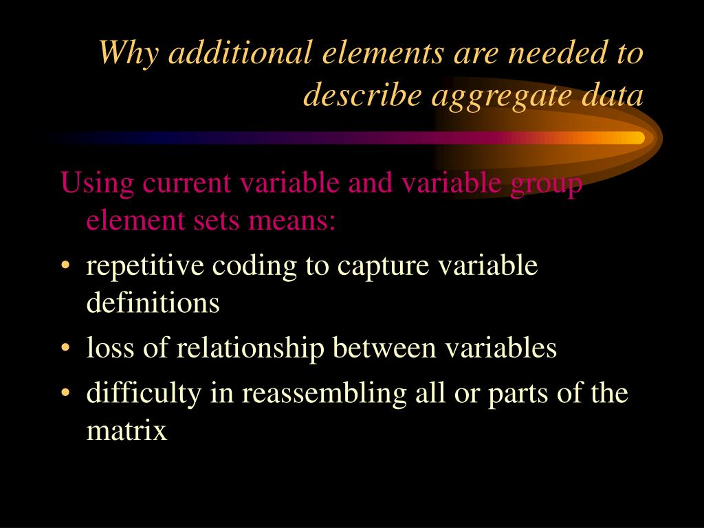 Why additional elements are needed to describe aggregate data