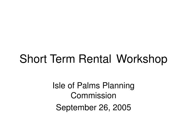 Short term rental workshop l.jpg