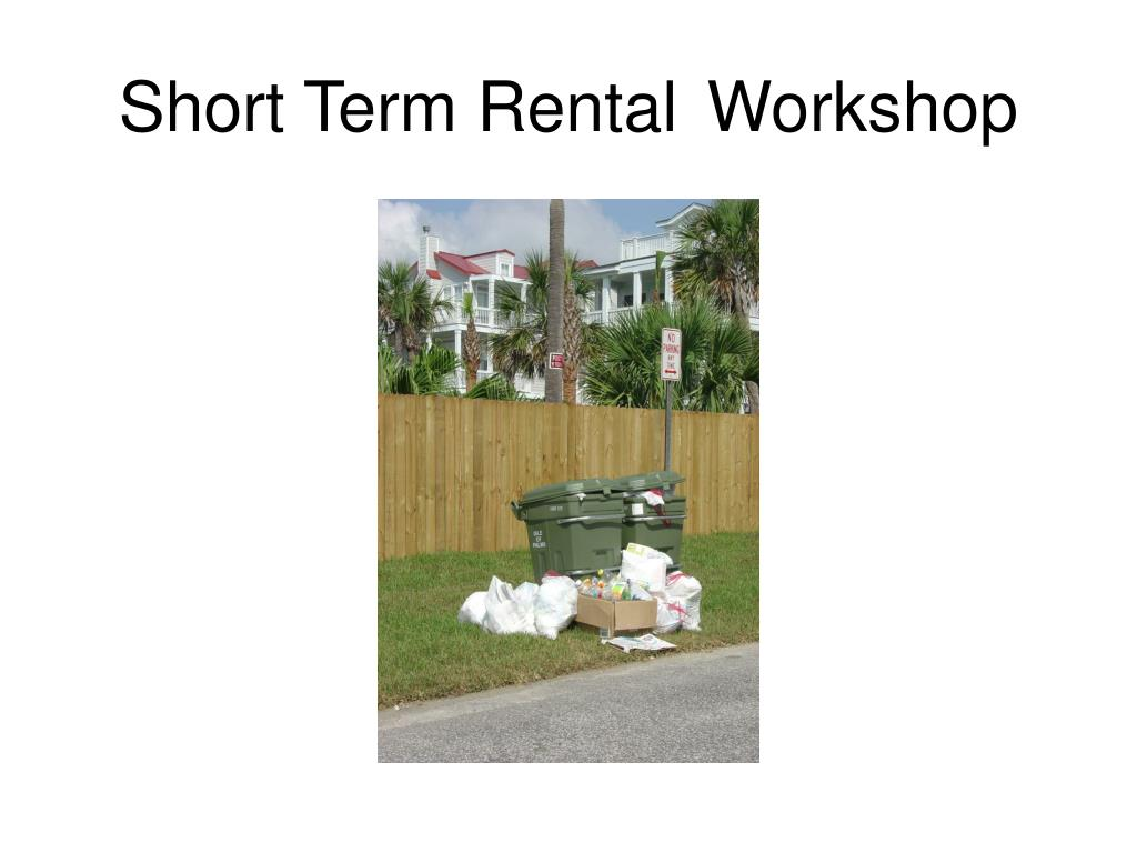Short Term Rental	 Workshop