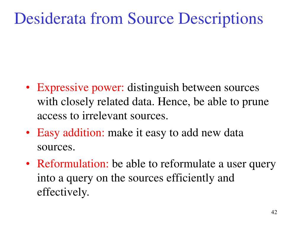 Desiderata from Source Descriptions