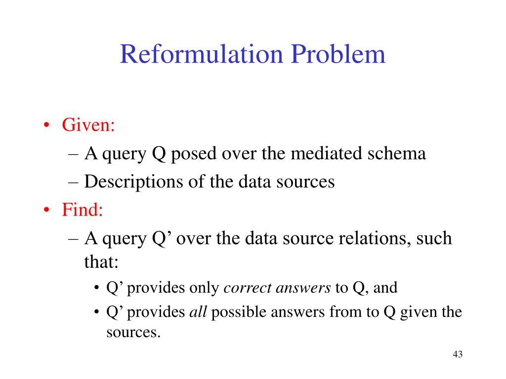 Reformulation Problem