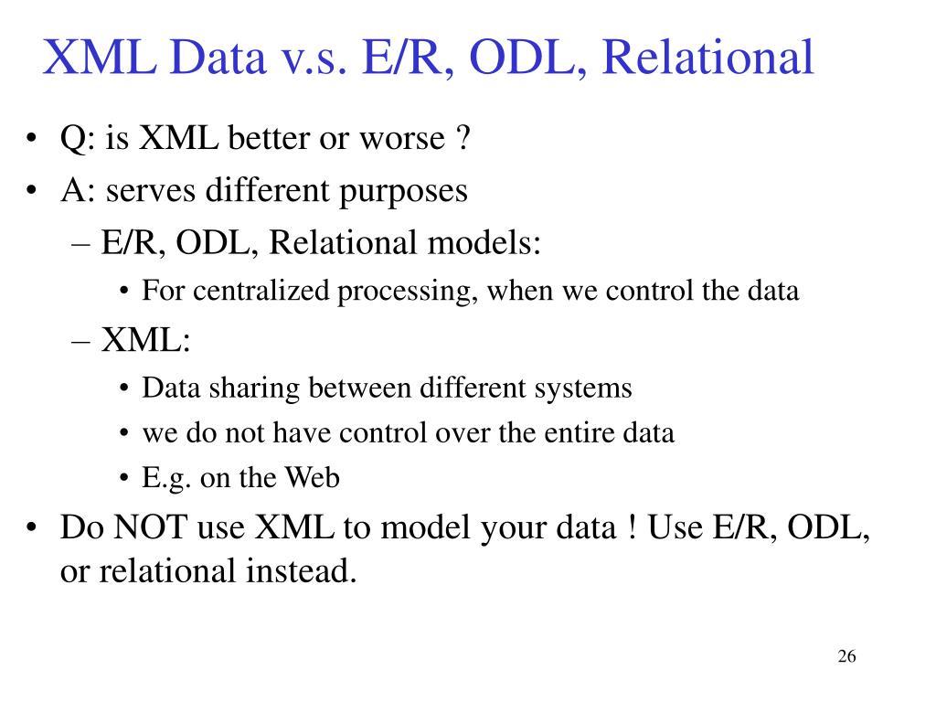 XML Data v.s. E/R, ODL, Relational