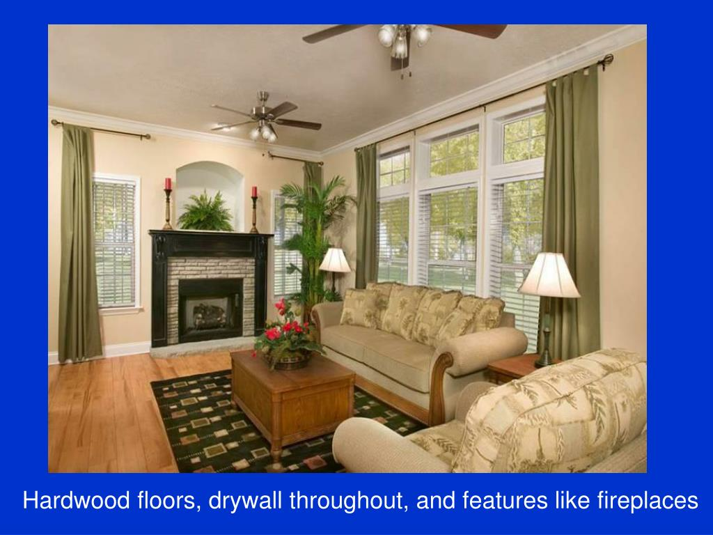 Hardwood floors, drywall throughout, and features like fireplaces