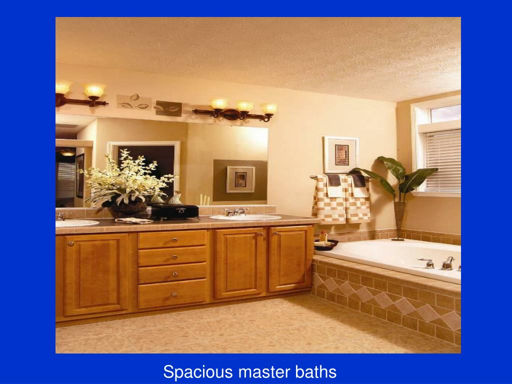 Spacious master baths