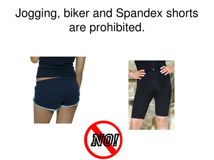 Jogging biker and spandex shorts are prohibited l.jpg