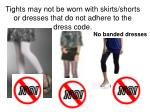 tights may not be worn with skirts shorts or dresses that do not adhere to the dress code