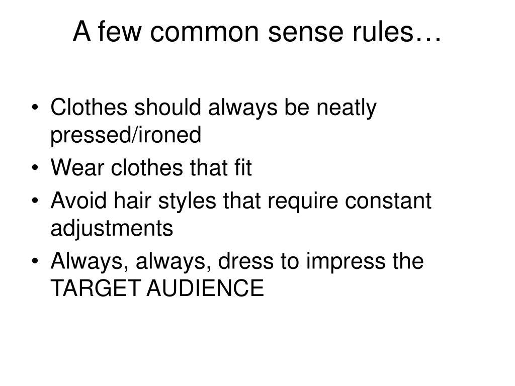 A few common sense rules…
