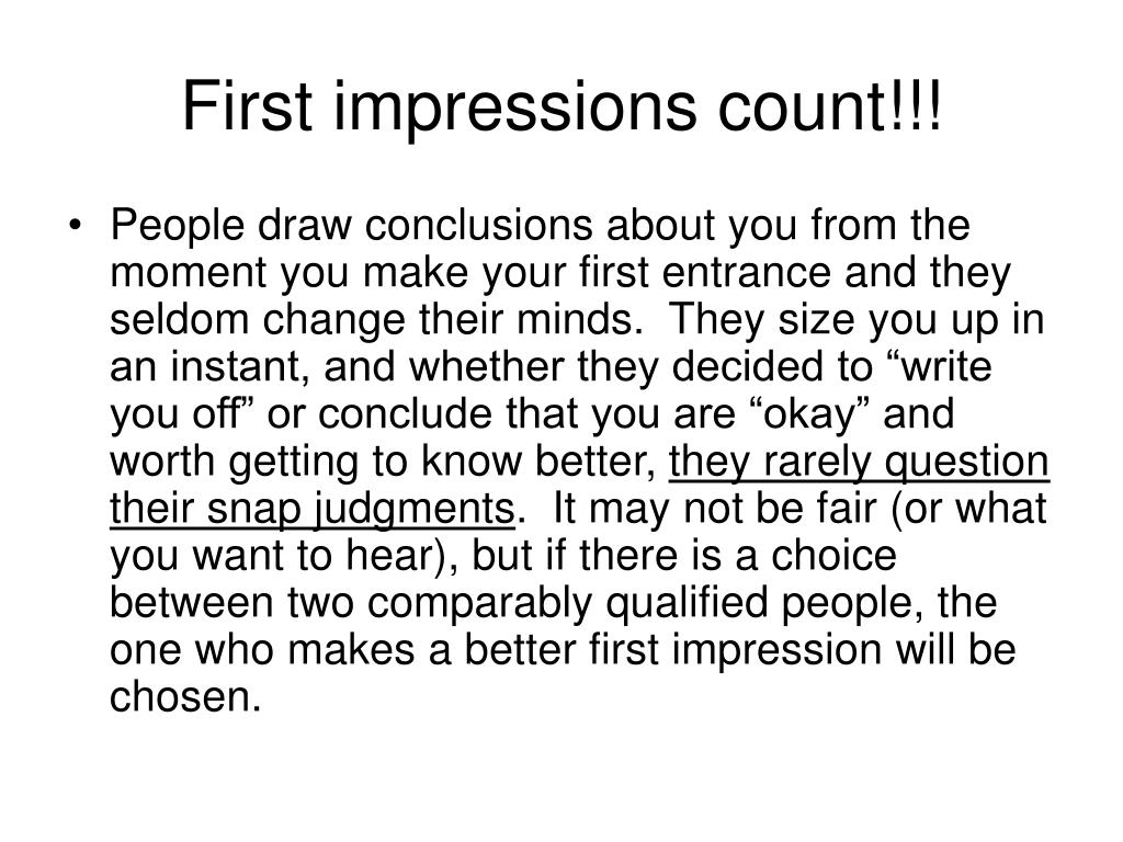 First impressions count!!!