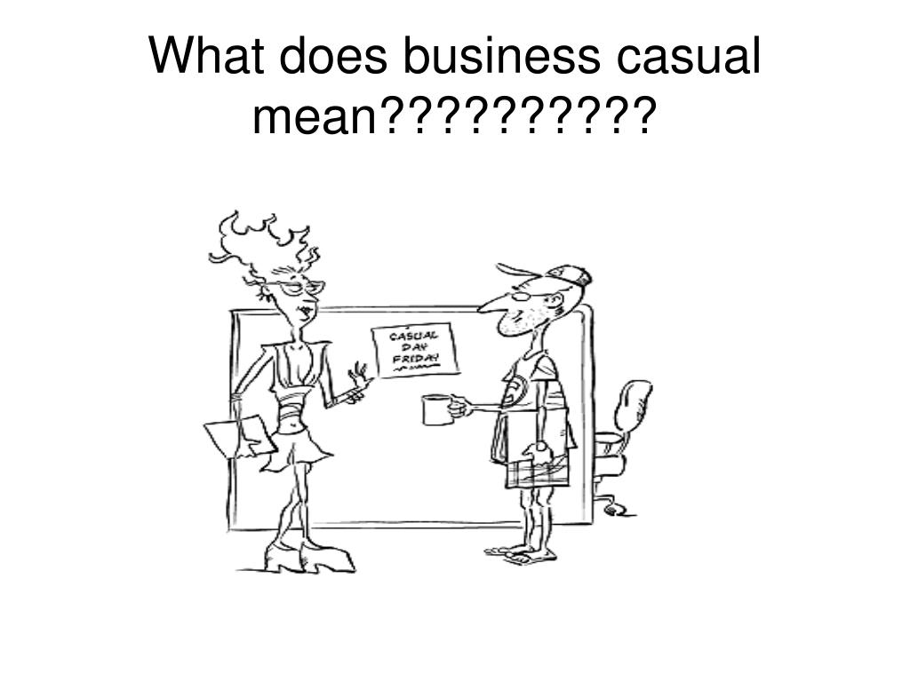 What does business casual mean??????????