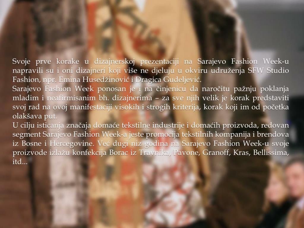 Svoje prve korake u dizajnerskoj prezentaciji na Sarajevo Fashion Week-u napravili su i oni dizajneri koji