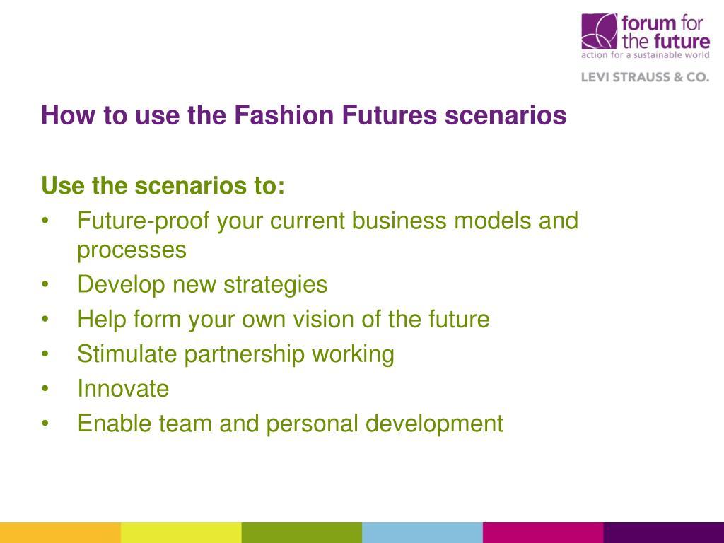 How to use the Fashion Futures scenarios
