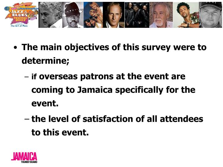 The main objectives of this survey were to determine;