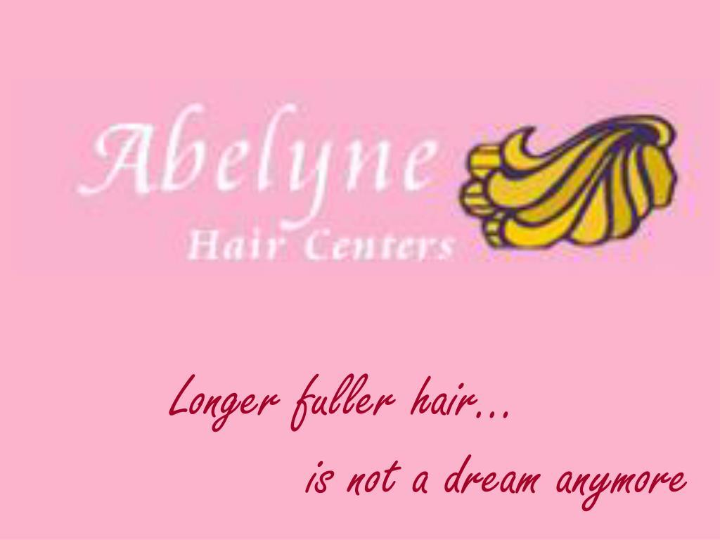 Longer fuller hair…