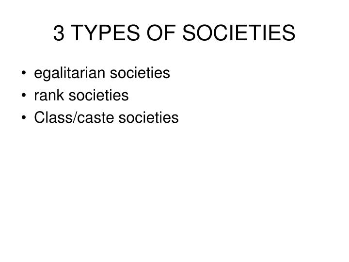 3 TYPES OF SOCIETIES