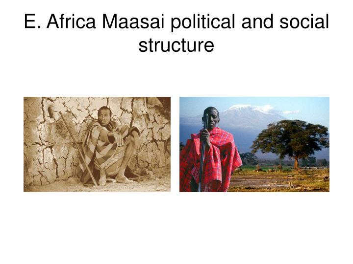 E. Africa Maasai political and social structure