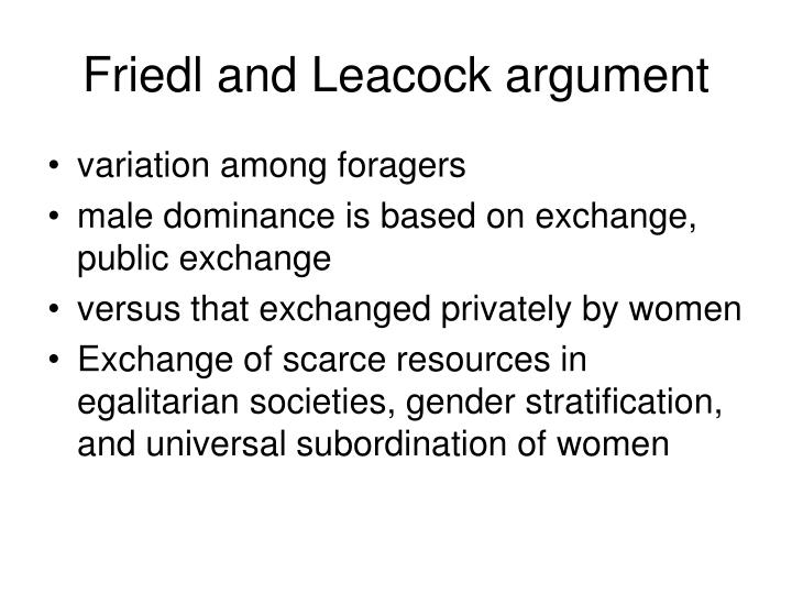 Friedl and Leacock argument