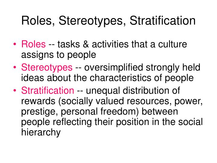 Roles, Stereotypes, Stratification