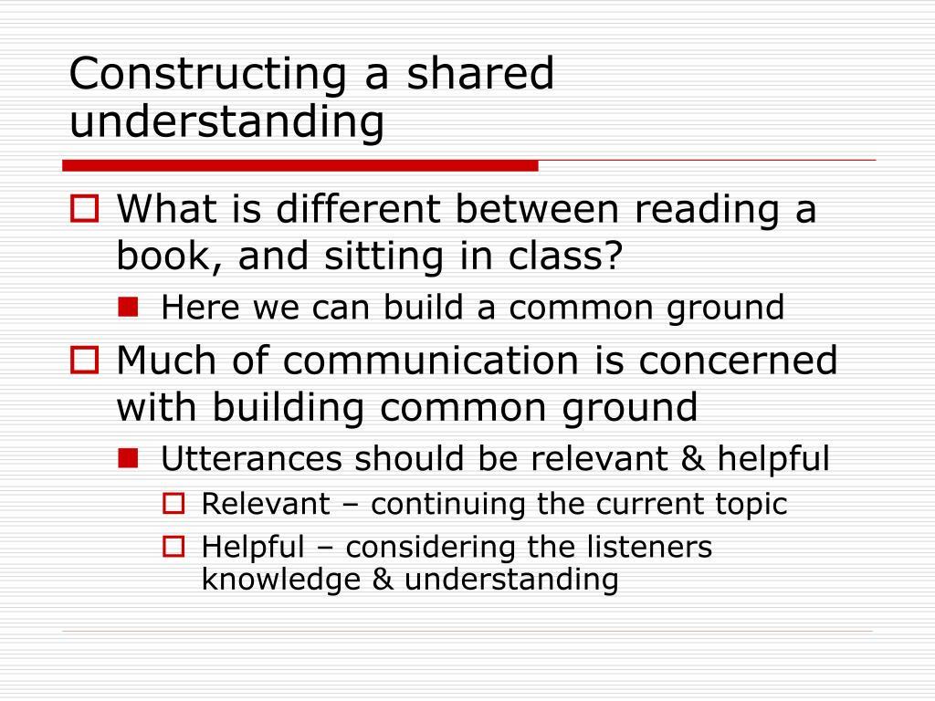 Constructing a shared understanding
