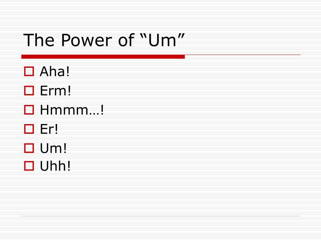 """The Power of """"Um"""""""