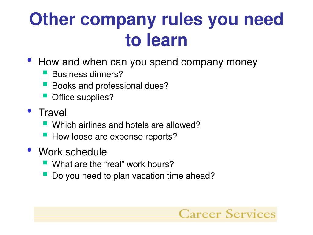 Other company rules you need to learn