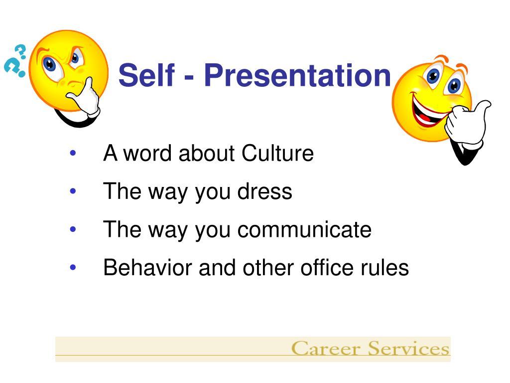 Self - Presentation