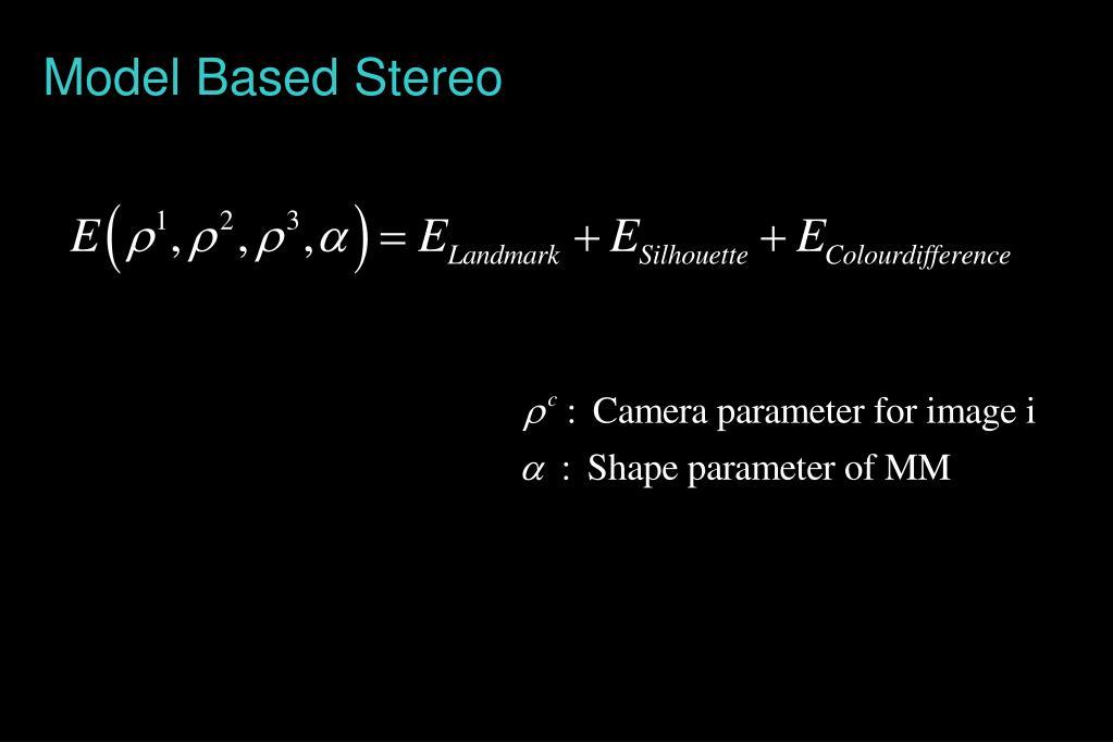 Model Based Stereo