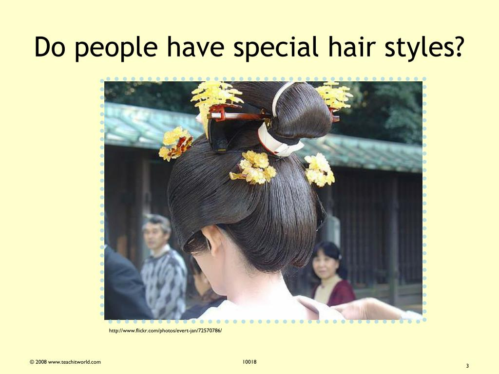 Do people have special hair styles?