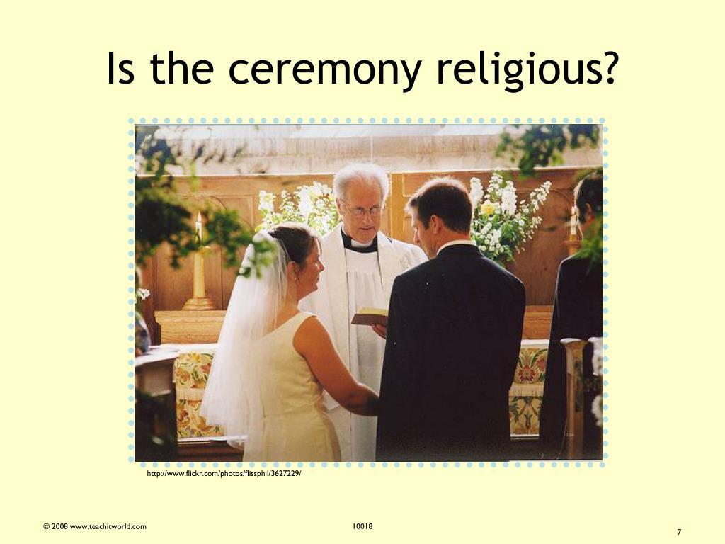 Is the ceremony religious?
