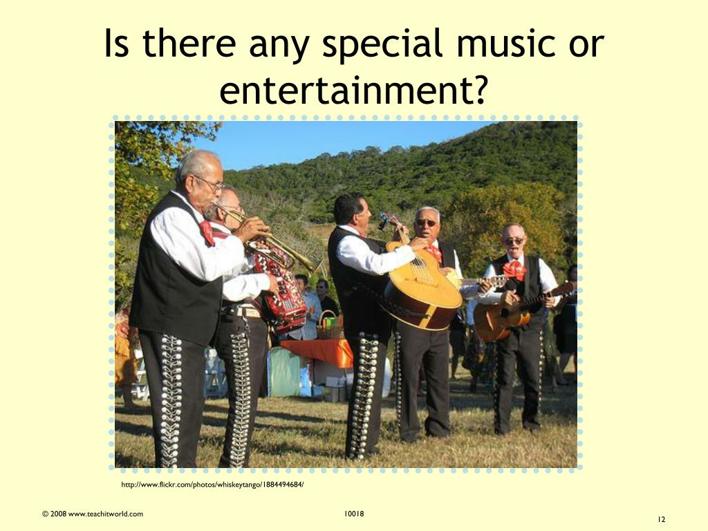 Is there any special music or entertainment?